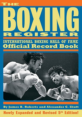 The Boxing Register By Roberts, James B./ Skutt, Alexander G.